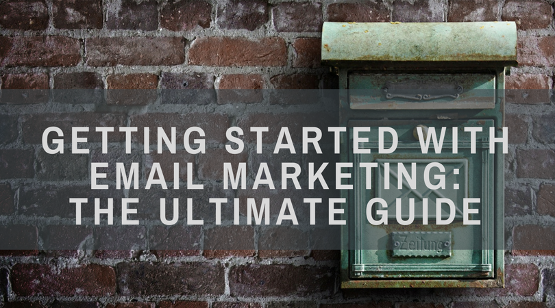 Getting Started with Email Marketing- The Ultimate Guide