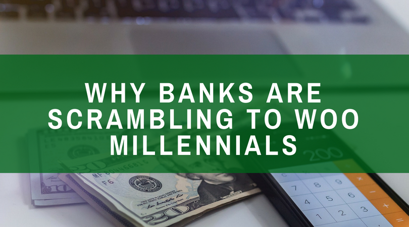 Why Banks are Scrambling to Woo Millennials